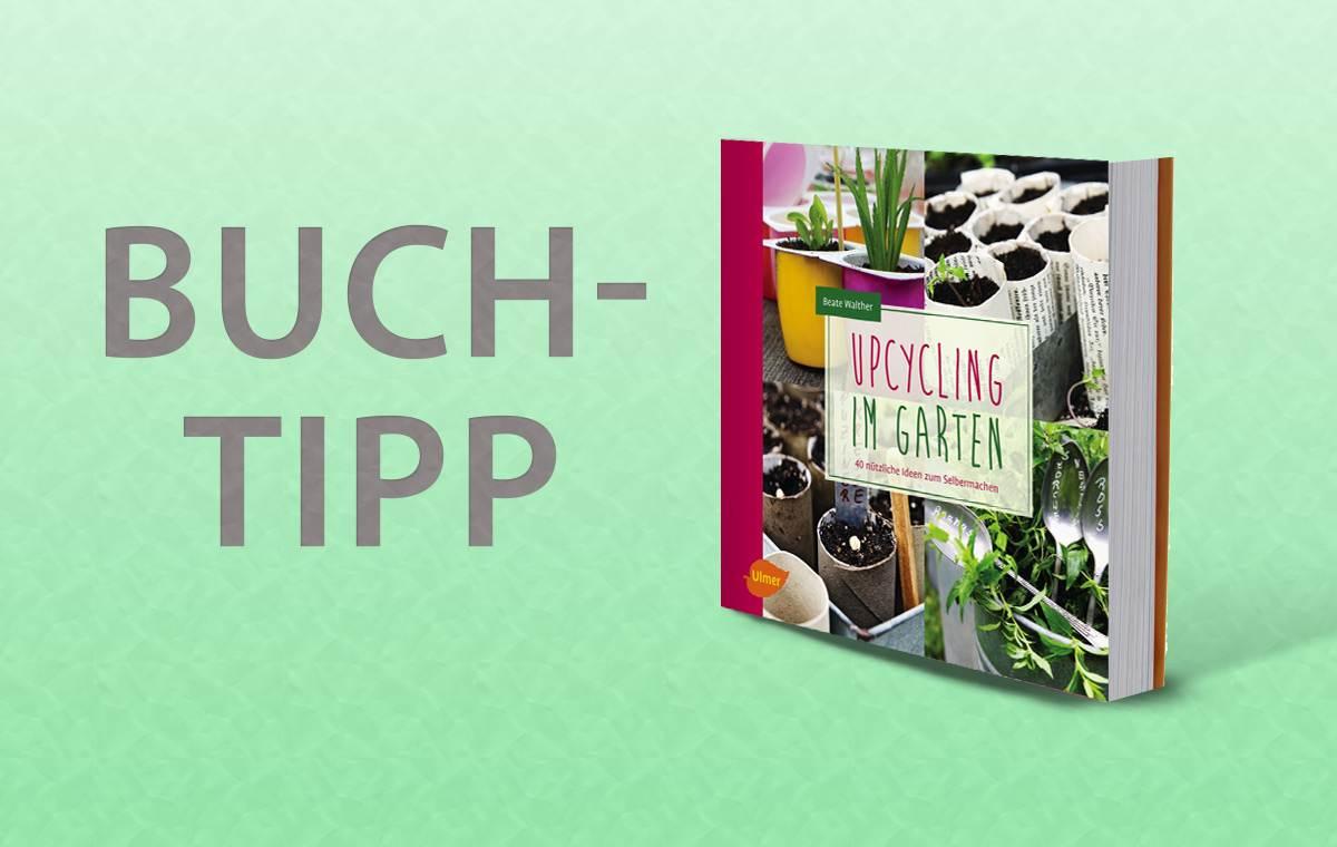 buchtipp – upcycling im garten mit 40 nützlichen ideen - raempel