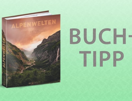 Buchtipp – ALPENWELTEN, ein herausragender Alpen Bildband