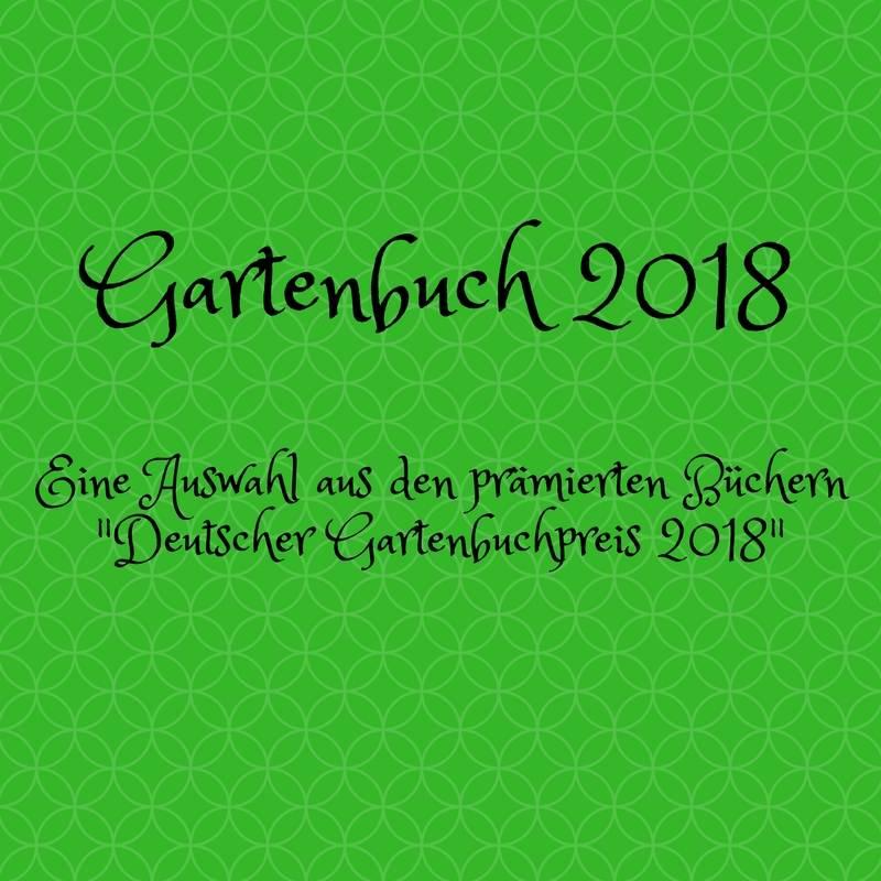 d456bbf85f94b6 Deutscher Gartenbuchpreis 2018 - Ein Blick auf ausgewählte Garten ...