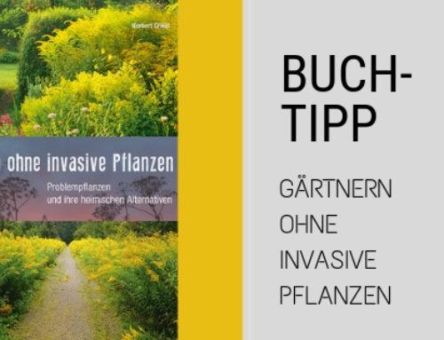 Buchtipp – GÄRTNERN OHNE INVASIVE PFLANZEN für Naturschutz im Garten
