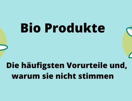 Häufige Vorurteile gegen Bioprodukte und Nachhaltigkeit