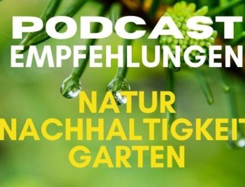 Tipp – Podcasts zu Natur, Nachhaltigkeit und Garten